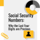 Business Financing Hub - What Can Someone do with the Last 4 Digits of your Social Security Number?