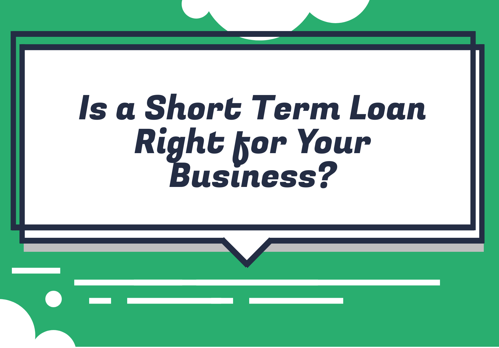 What is an Advantage of a Shorter Term Loan?
